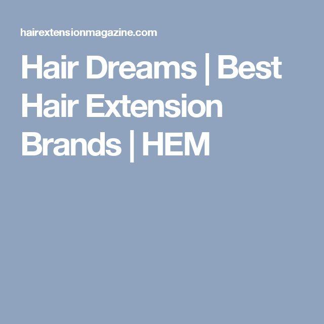 Hair Dreams | Best Hair Extension Brands | HEM