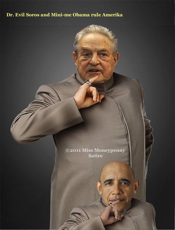 Dr. Evil #Soros and Mini-me #Obama rule Amerika