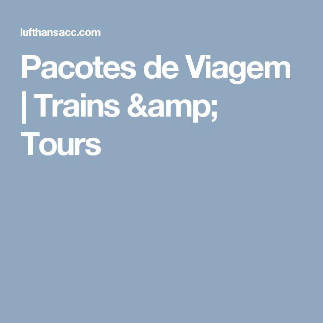 Pacotes de Viagem | Trains & Tours