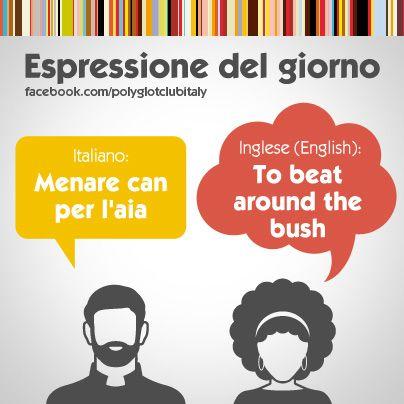 Italian / English idiom: to beat around the bush