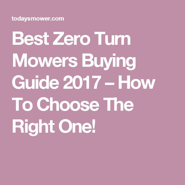 Best Zero Turn Mowers Buying Guide 2017 – How To Choose The Right One!
