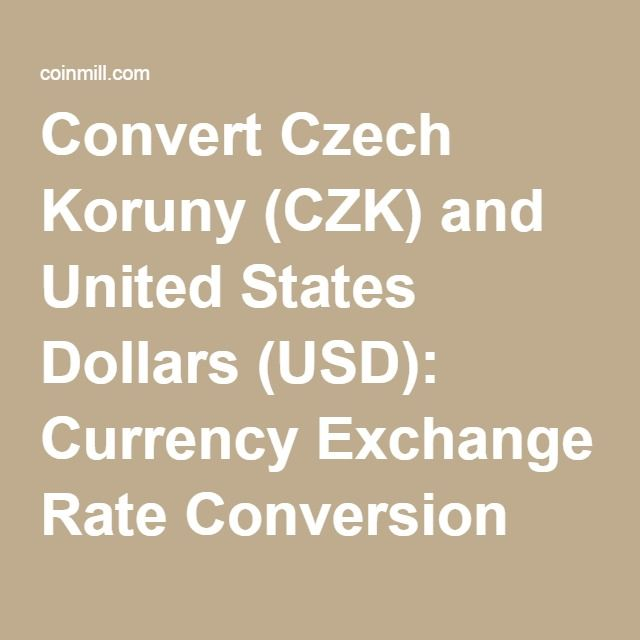 Convert Czech Koruny (CZK) and United States Dollars (USD): Currency Exchange Rate Conversion Calculator