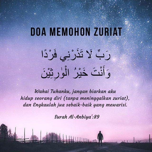 "DOA NABI ZAKARIA KEPADA ALLAH AGAR DIKURNIAKAN ZURIAT . Buat mereka yang masih belum dikurniakan zuriat, bersabarlah dan jangan pernah berhenti mengharap dan berdoa merayu kepada Allah. Sesungguhnya itu adalah ujian yang mengangkat darjatmu di sisiNya. Yakinlah Dia yang tahu apa yang terbaik untukmu. . Renungi dan hayati firman Allah dalam surah Al-Anbiya' ayat 89-90 ini: . Dan (sebutkanlah peristiwa) Nabi Zakaria, ketika ia merayu kepada Tuhannya dengan berkata: ""Wahai Tuhanku! Janganlah…"