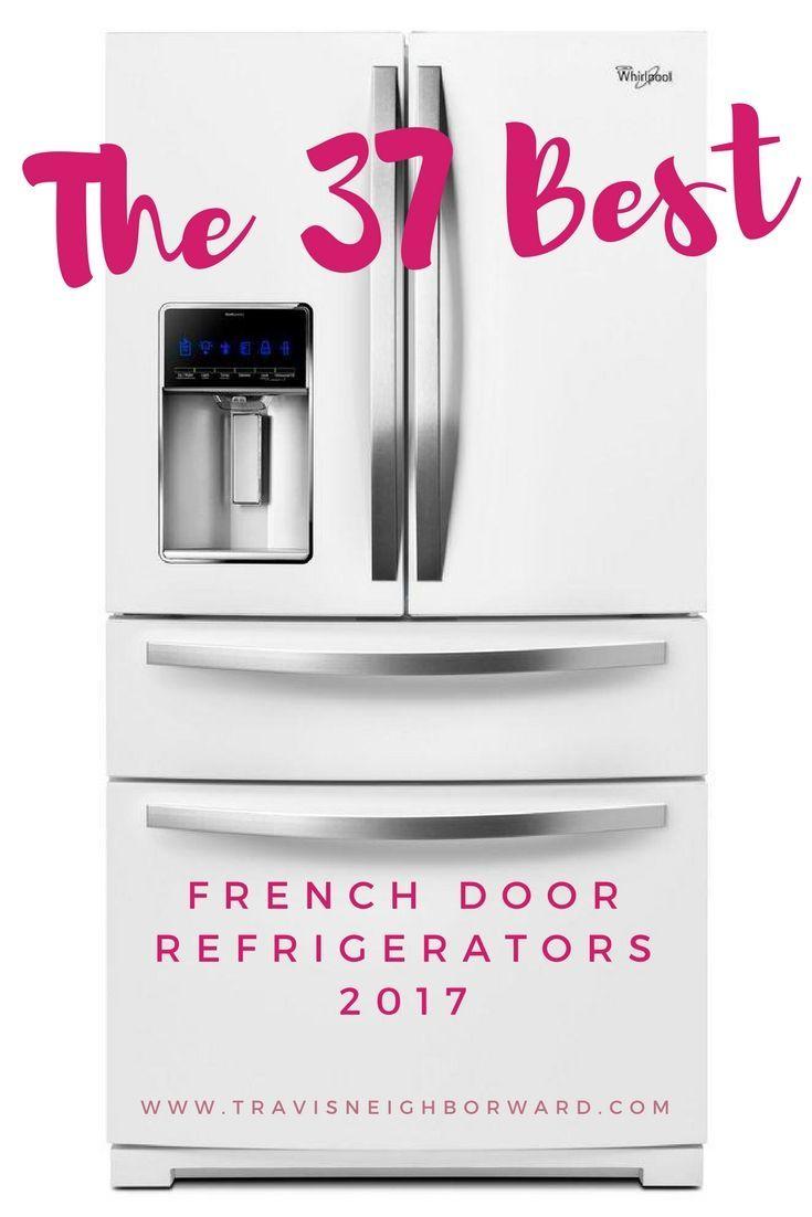 Best 25 best french door refrigerator ideas on pinterest 37 best french door refrigerators reviews rubansaba