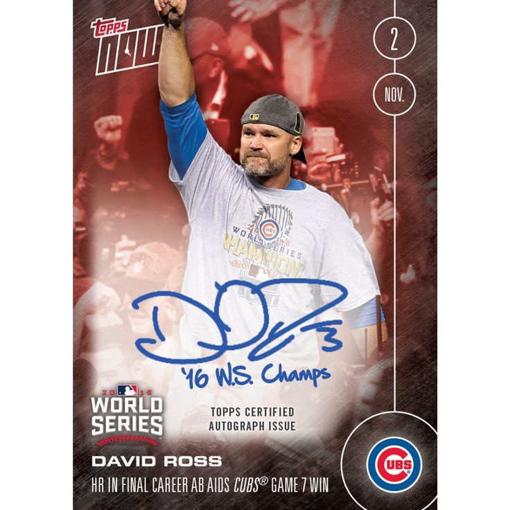 On-Card Inscr. Autograph # to 10 - David Ross Homers In Final Career AB To Aid Cubs Historic Game 7 Win - Topps NOW