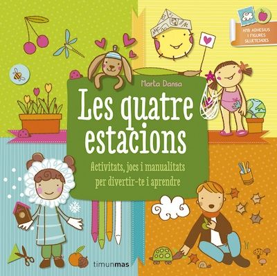 """""""Les quatre estacions"""": un llibre ben divertit per jugar, crear i aprendre a través de les quatre estacions de l'any, de Marta Dansa #sortirambnens"""