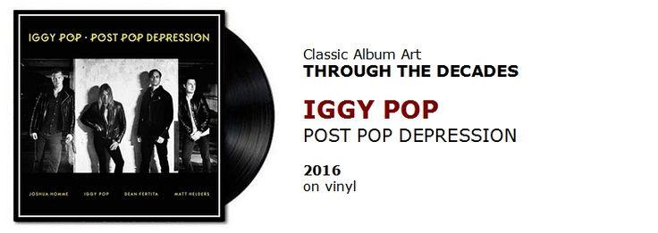 ♫ Iggy Pop - Post Pop Depression (2016) - Through the Decades: #spotify #vinyl https://www.selected4u.net/caa/studio/decades/iggypop/postpopdepression/play.html