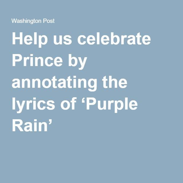 Help us celebrate Prince by annotating the lyrics of 'Purple Rain'