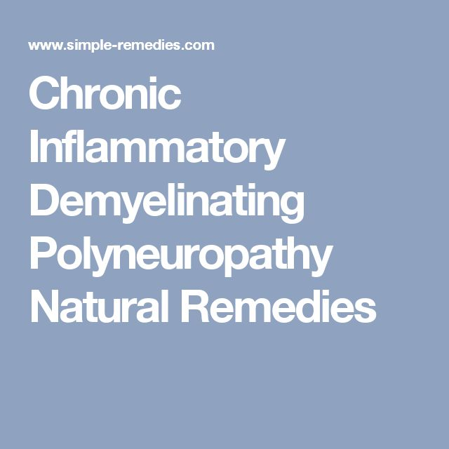 Chronic Inflammatory Demyelinating Polyneuropathy Natural Remedies