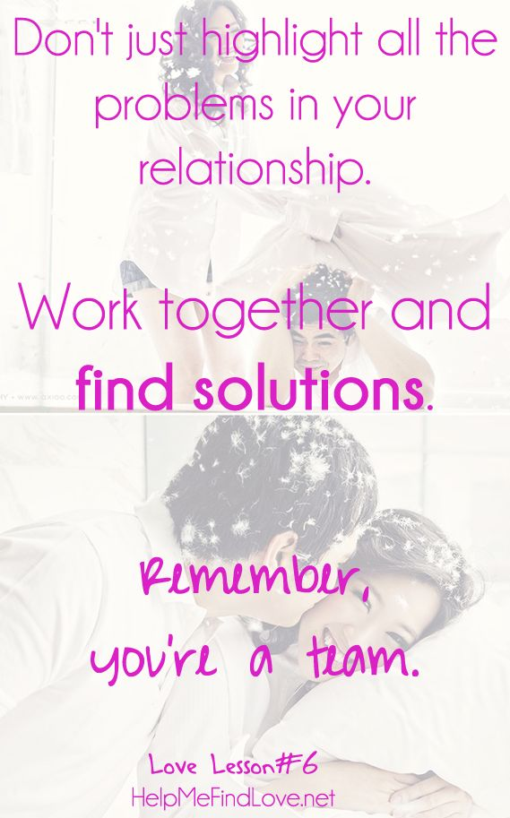 remember in a relationship you're a team, so instead of just broadcasting all your problems, help find solutions :) love and relationship advice