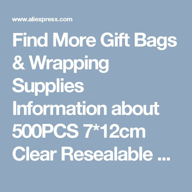 Find More Gift Bags & Wrapping Supplies Information about 500PCS 7*12cm Clear Resealable Cellophane/BOPP/Poly Bags Transparent Opp Bag Packing Plastic Bags Self Adhesive Seal for gift,High Quality bag plastic,China seal plastic Suppliers, Cheap bag pack from Fashion MY life on Aliexpress.com