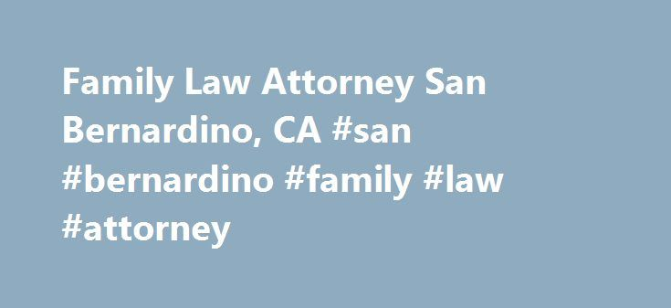 Family Law Attorney San Bernardino, CA #san #bernardino #family #law #attorney http://hawai.nef2.com/family-law-attorney-san-bernardino-ca-san-bernardino-family-law-attorney/  # Child Custody, San Bernardino, CA Divorce, San Bernardino, CA The San Bernardino Redlands, CA law firm of Granowitz, White Weber assists clients in many types of civil matters, including family law concerns related to divorce, child custody, and domestic relationships. Our family law and divorce attorney, Richard A…
