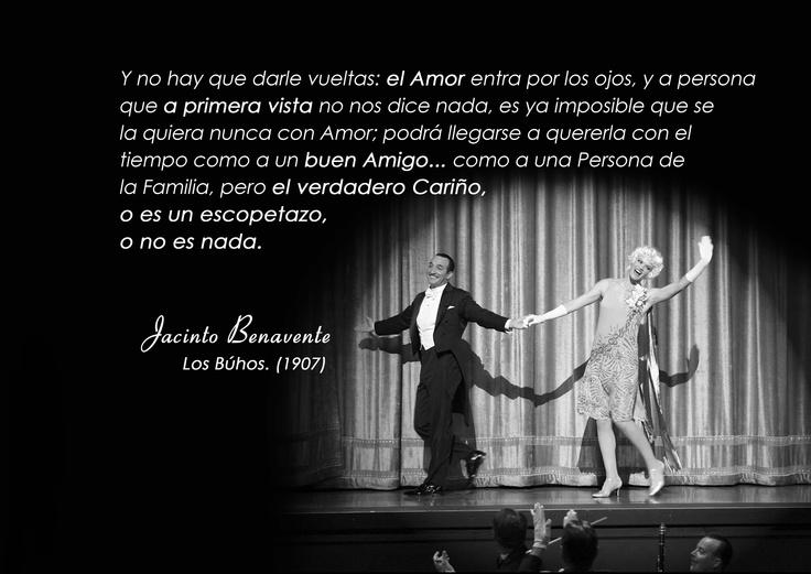 Amor a primera vista... Jacinto Benavente...