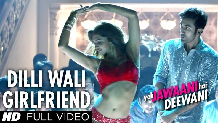 Dilli Wali Girlfriend Full HD Video Song Yeh Jawaani Hai Deewani | Ranbi...