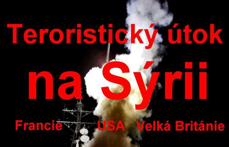 Armády USA, Velké Británie a Francie zahájily ve 3:00 SEC další teroristický útok na Sýrii! Bez důkazů, bez OSN!