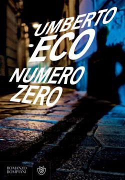 """Eco, """"Numero Zero"""".  Non sono proprio riuscita ad amare questo libro, ad appassionarmi"""