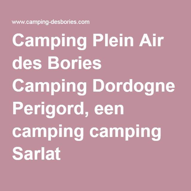 Camping Plein Air des Bories Camping Dordogne Perigord, een camping camping Sarlat