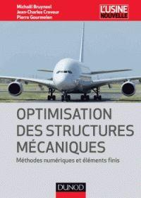 Michaël Bruyneel et Jean-Charles Craveur - Optimisation des structures mécaniques - Méthodes numériques et éléments finis.