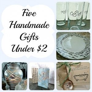 Five Quick Handmade Gift Ideas~~for less than $2!