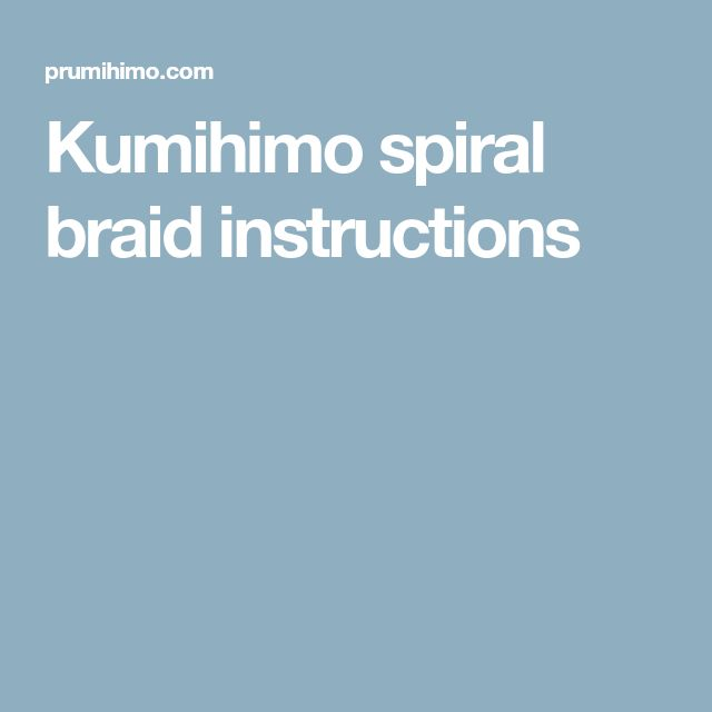 Kumihimo spiral braid instructions