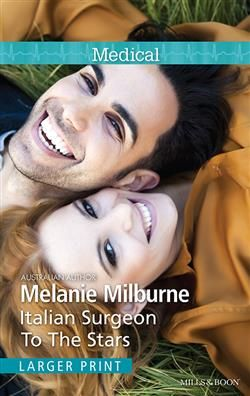 Mills & Boon™: Italian Surgeon To The Stars by Melanie Milburne