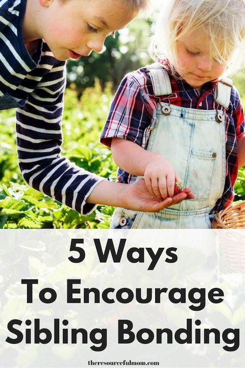 5 Ways to Encourage Sibling Bonding