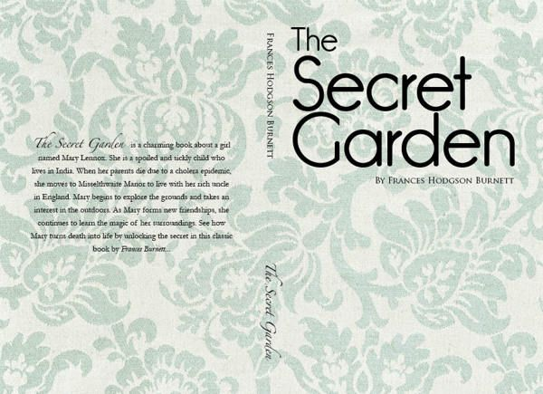 The Secret Garden Redesigned on Behance As you can see the back cover design is the same as the spine and the front cover, the designer wanted to have the design goes through the font to the back and only having few lines at the back explaining what the book is about and just having the design at the back and the front and the spine.