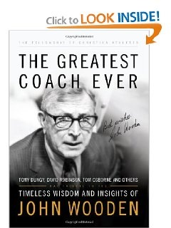 The Greatest Coach Ever Timeless Wisdom And Insights Of John Wooden Heart