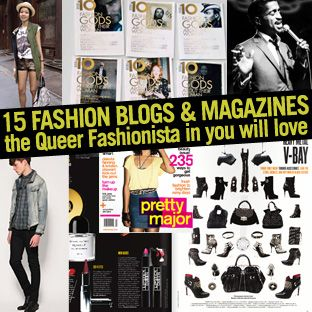 "Our Style Editor Becky and actress/model/fashionblogexpert Brandy Howard of ""Julie & Brandy in Your Box Office"" team up to bring you 15 hawt fashion blogs & magazines hand-picked with queer..."
