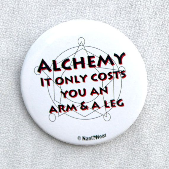 Fullmetal Alchemist 2-Inch Button (Alchemy, Costs You An