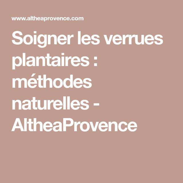 Soigner les verrues plantaires : méthodes naturelles - AltheaProvence