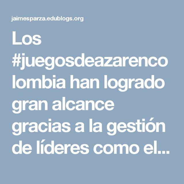 Los #juegosdeazarencolombia han logrado gran alcance gracias a la gestión de líderes como el #empresario #jaimeesparzarhenals