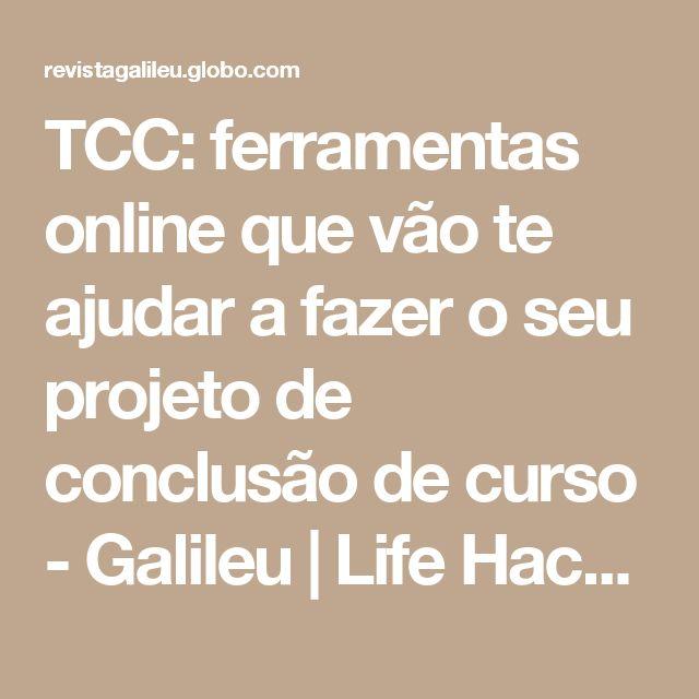 TCC: ferramentas online que vão te ajudar a fazer o seu projeto de conclusão de curso - Galileu | Life Hacks