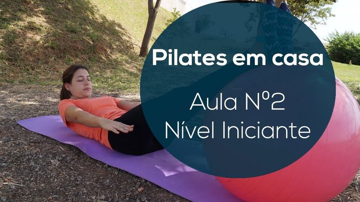 Pilates em Casa - Aula Nº2 - NÍVEL INICIANTE