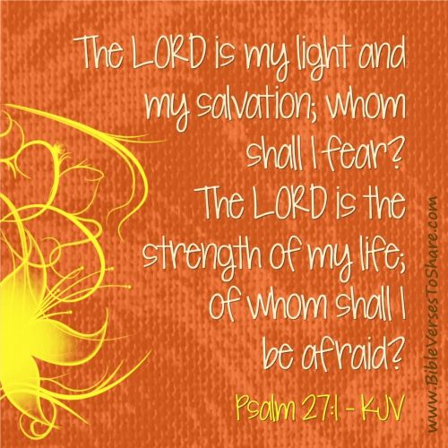 """Psalm 27:1 (KJV) """"The LORD is my light"""""""