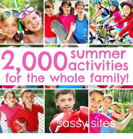 Sassy Sites!: a GAZILLION summer activitiesSassysit Andcrafts, Gazillion Summer, 2 000 Summer, Summer Activities, Family Reunions, Fun Ideas, Summer Fun, Sassy Site, Summer Ideas