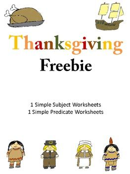 1 Simple Subject Worksheets 1 Simple Predicate Worksheets These are two worksheets from my larger Thanksgiving Literacy Pack. They can be used on their own, but if you would like to purchase the pack you can find it at text
