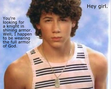 Hey Christian Girl... It's just so funny... it's nick jonas