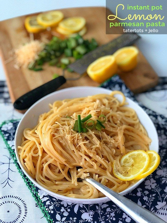 Instant Pot Lemon Parmesan Pasta Recipe Food Pinterest