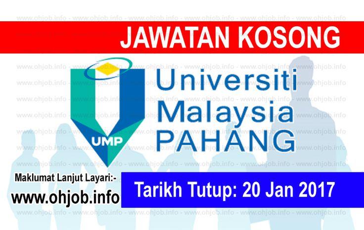 Jawatan Kosong Universiti Malaysia Pahang (UMP) (20 Januari 2017)   Kerja Kosong Universiti Malaysia Pahang (UMP) Januari 2017  Permohonan adalah dipelawa kepada warganegara Malaysia bagi mengisi kekosongan jawatan di Universiti Malaysia Pahang (UMP) Januari 2017 seperti berikut:- 1. Jurutera J48 2. Pembantu Tadbir P/O N19 3. Pembantu Pustakawan S19  MUAT TURUN SYARAT KELAYAKAN Dan permohonan online Permohonan hendaklah dibuat secara atas talian dengan mengisi maklumat pemohon di laman web…