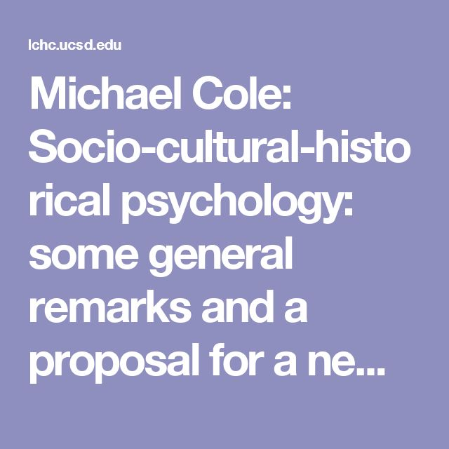 Michael Cole: Socio-cultural-historical psychology: some general remarks and a proposal for a new kind of cultural genetic methodology