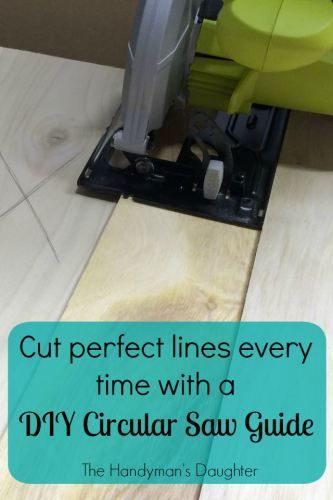 Cut perfect lines every time with a DIY Circular Saw Guide - http://thehandymansdaughter.com