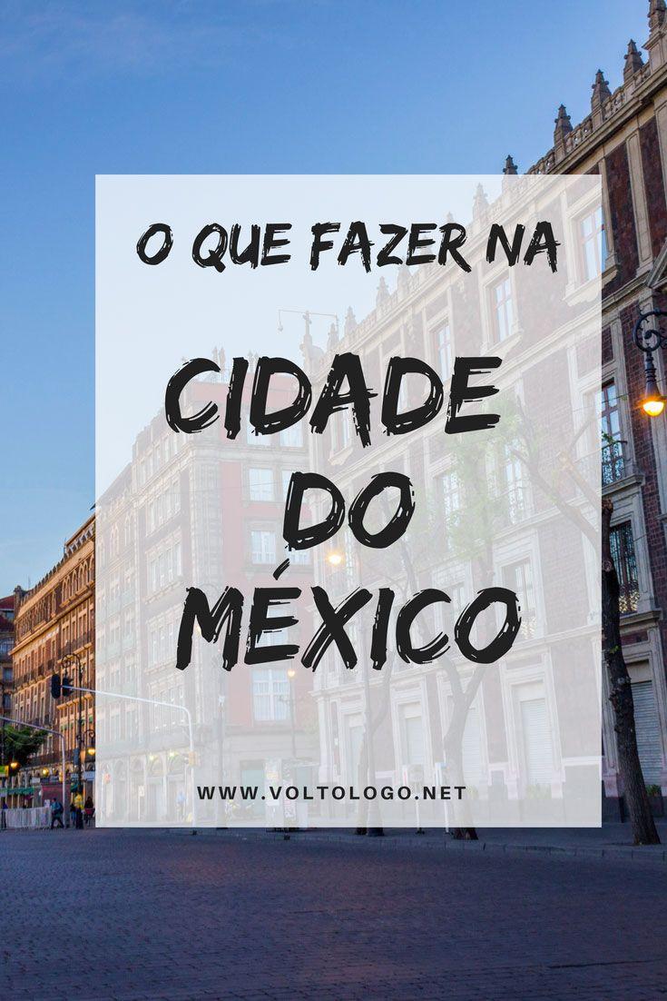 Cidade do México: Dicas do que fazer, passeios e atrações turísticas na capital mexicana.
