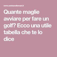 Quante maglie avviare per fare un golf? Ecco una utile tabella che te lo dice