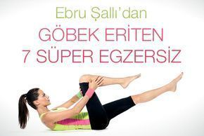 Göbek eritme harekleri : Ebru Şallı'dan göbek eriten 7 egzersiz. Evde göbek eritme diyeti nasıl yapılrı püf noktaları.