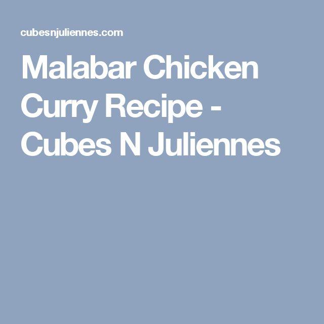 Malabar Chicken Curry Recipe - Cubes N Juliennes