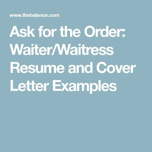 Ask for the Order: Waiter/Waitress Resume and Cover Letter Examples