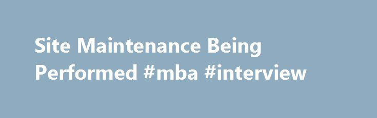 Site Maintenance Being Performed #mba #interview http://minneapolis.nef2.com/site-maintenance-being-performed-mba-interview/  # Our Site is Temporarily Unavailable Thank you for visiting mba.com. We are currently upgrading our website. In the meantime, if you need to schedule a GMAT exam or order a score report, please contact a call center in your region. Thank you for your patience, The Graduate Management Admission Council� Americas Region Please Note: Email services are offered…
