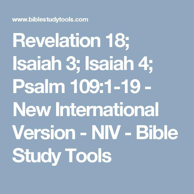 Revelation 18; Isaiah 3; Isaiah 4; Psalm 109:1-19 - New International Version - NIV - Bible Study Tools