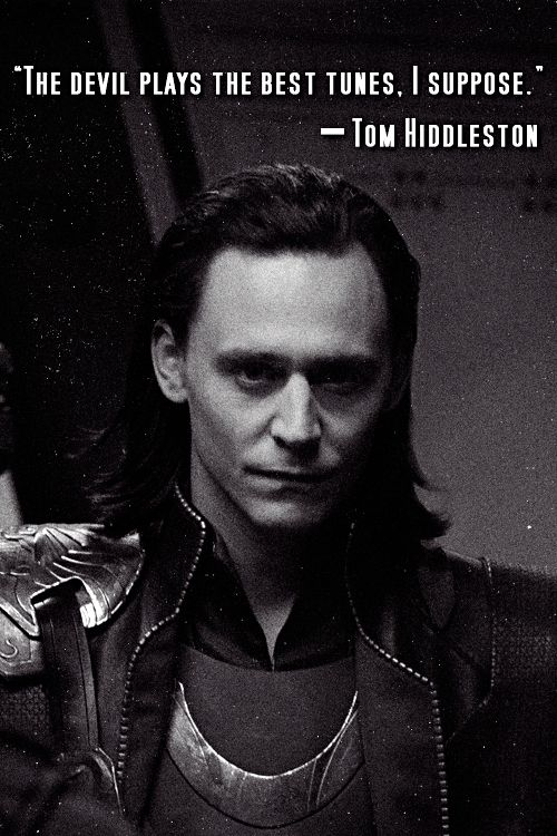 """""""The devil plays the best tunes, I suppose."""" — Tom Hiddleston"""